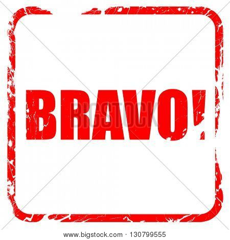 Bravo!, red rubber stamp with grunge edges