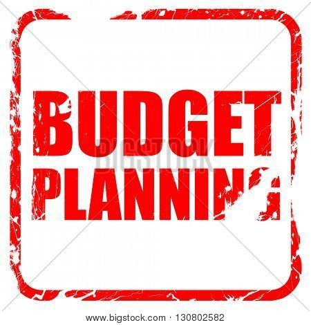 budget planning, red rubber stamp with grunge edges