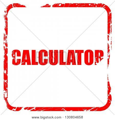 Calculator on a White Background, red rubber stamp with grunge e
