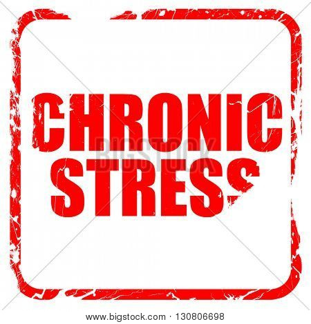 crhonic stress, red rubber stamp with grunge edges
