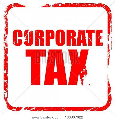 corporate tax, red rubber stamp with grunge edges