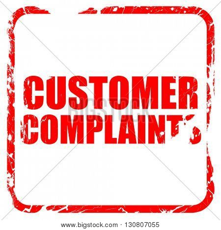 customer complaints, red rubber stamp with grunge edges