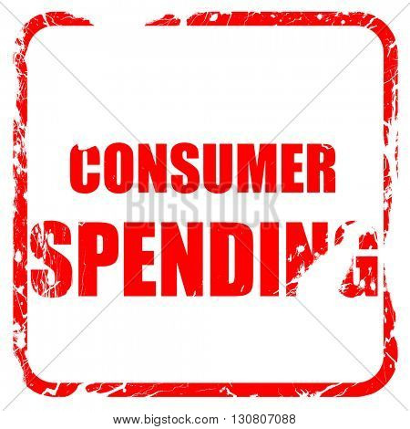 consumer spending, red rubber stamp with grunge edges