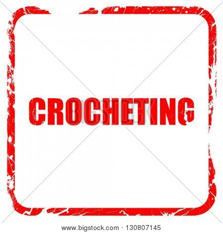 crocheting, red rubber stamp with grunge edges