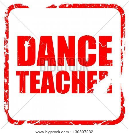 dance teacher, red rubber stamp with grunge edges