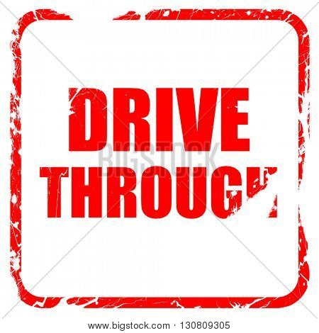 Drive through food, red rubber stamp with grunge edges