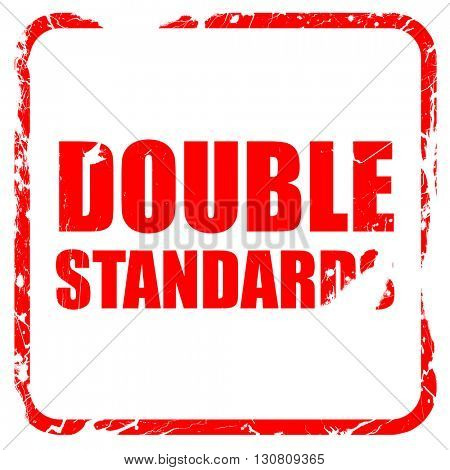 double standards, red rubber stamp with grunge edges
