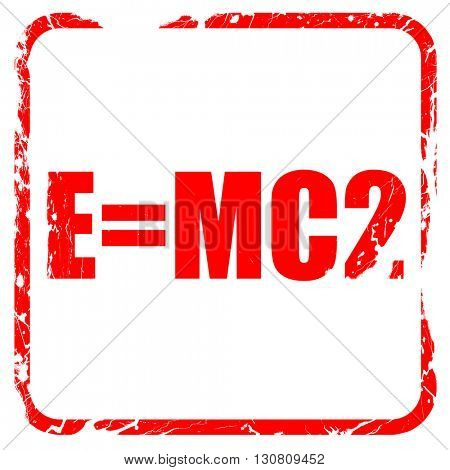 e = mc2, red rubber stamp with grunge edges