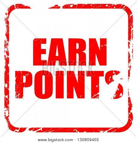 earn points, red rubber stamp with grunge edges