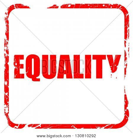 equality, red rubber stamp with grunge edges