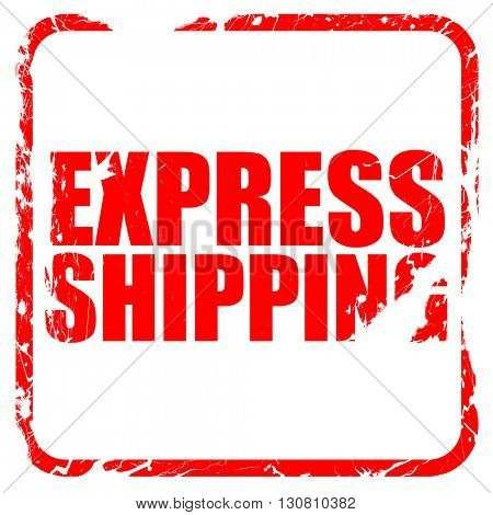 express shipping, red rubber stamp with grunge edges