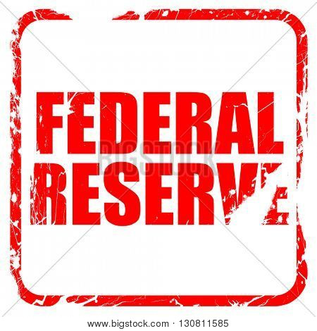federal reserve, red rubber stamp with grunge edges