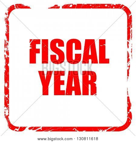 fiscal year, red rubber stamp with grunge edges