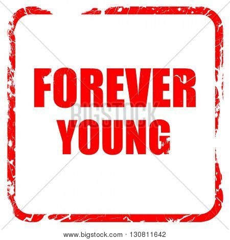 forever young, red rubber stamp with grunge edges