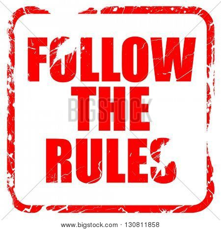 follow the rules, red rubber stamp with grunge edges