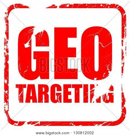 geo targeting, red rubber stamp with grunge edges
