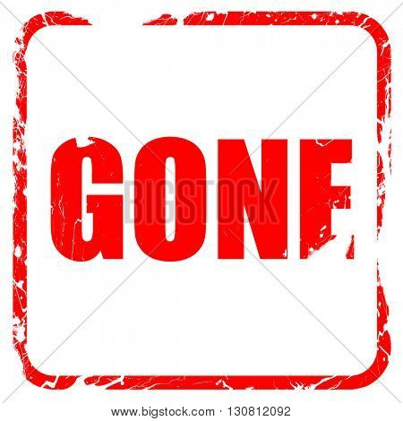 gone sign background, red rubber stamp with grunge edges