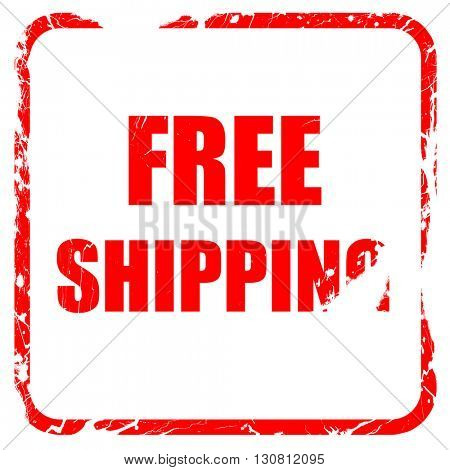 free shipping sign, red rubber stamp with grunge edges