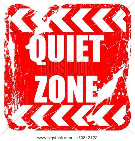 Quiet zone sign, red rubber stamp with grunge edges