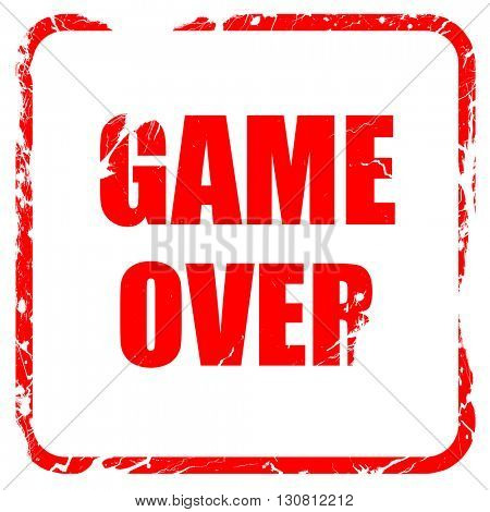 game over, red rubber stamp with grunge edges