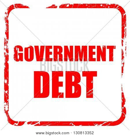 government debt, red rubber stamp with grunge edges