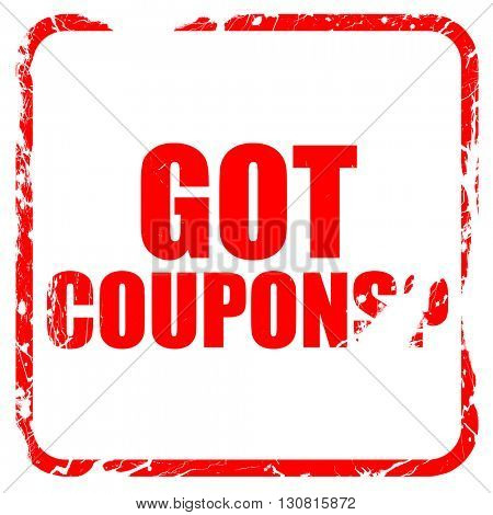 got coupons?, red rubber stamp with grunge edges