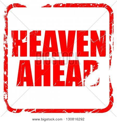 heaven ahead, red rubber stamp with grunge edges