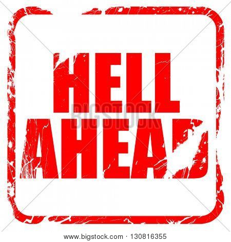 hell ahead, red rubber stamp with grunge edges