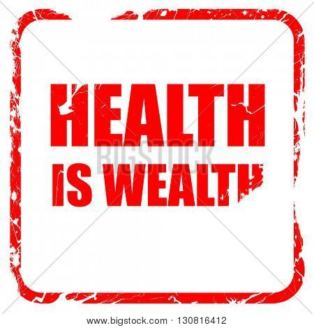 health is wealth, red rubber stamp with grunge edges