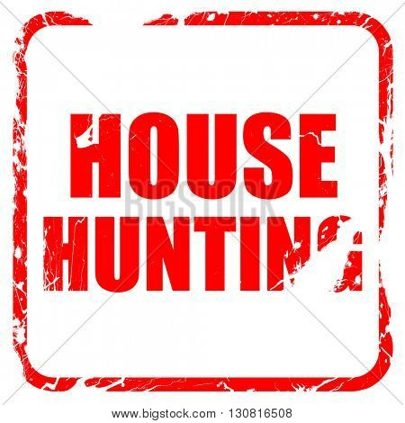 house hunting, red rubber stamp with grunge edges