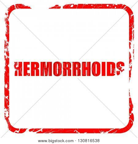 hermorrhoids, red rubber stamp with grunge edges