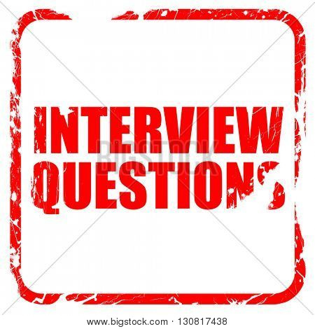 interview questions, red rubber stamp with grunge edges