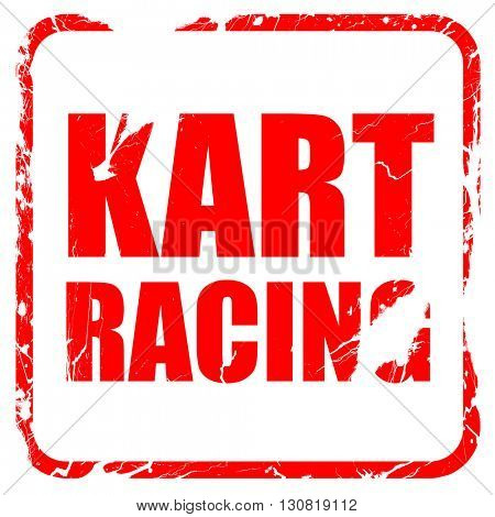 kart racing, red rubber stamp with grunge edges
