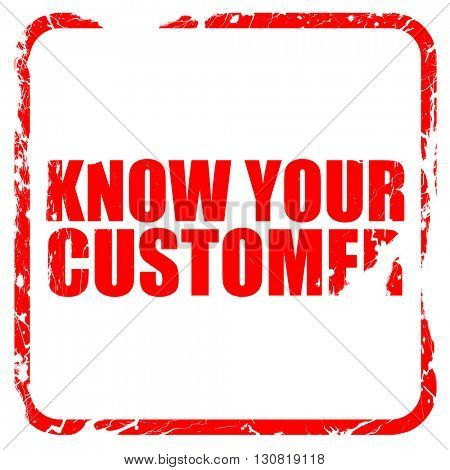 know your customer, red rubber stamp with grunge edges