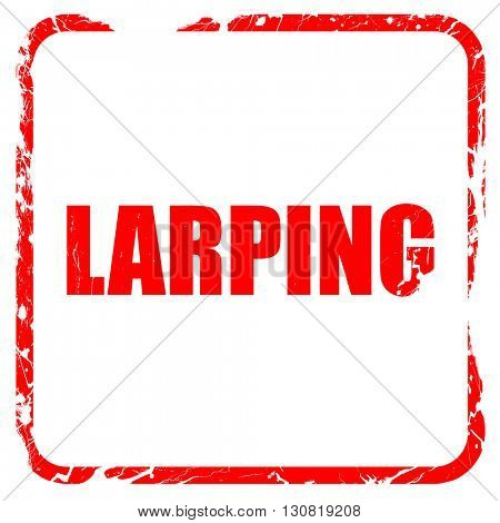 larping, red rubber stamp with grunge edges
