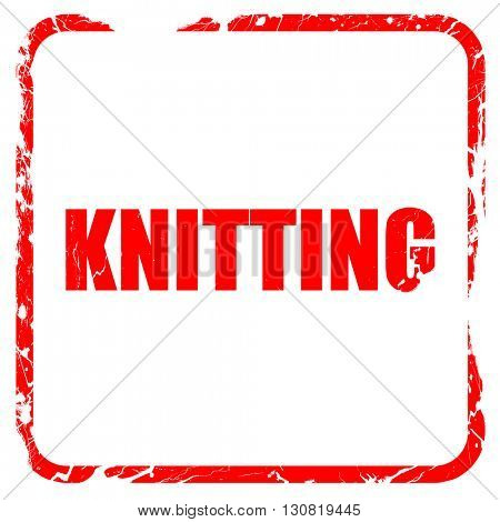 knitting, red rubber stamp with grunge edges