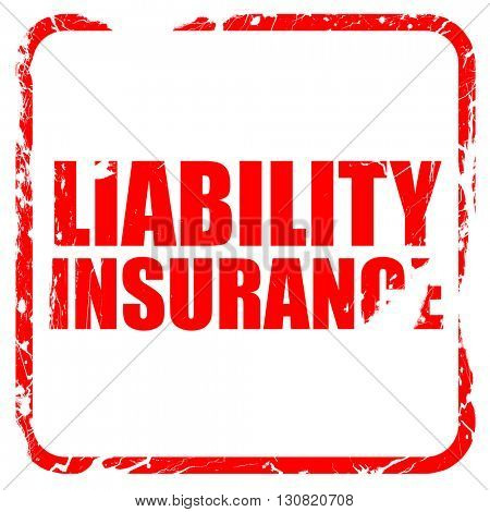 liability insurance, red rubber stamp with grunge edges