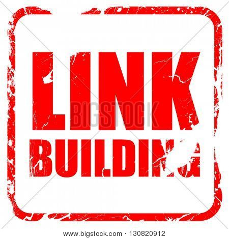 link building, red rubber stamp with grunge edges
