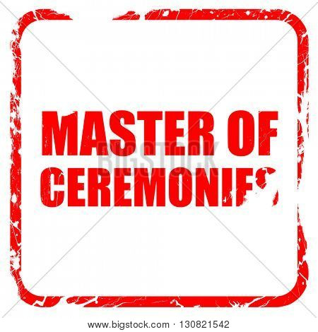 master of ceremonies, red rubber stamp with grunge edges
