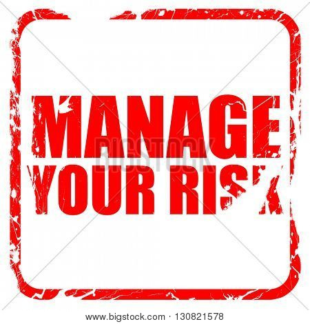 manage your risk, red rubber stamp with grunge edges