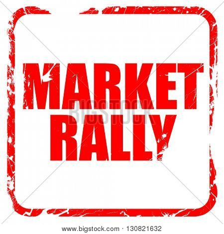 market rally, red rubber stamp with grunge edges