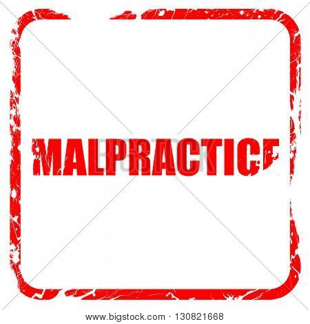 malpractice, red rubber stamp with grunge edges