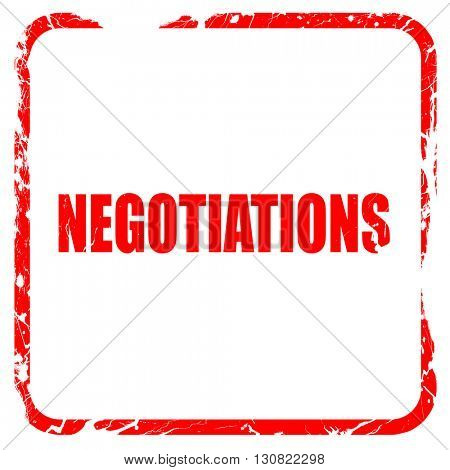 negotiations, red rubber stamp with grunge edges