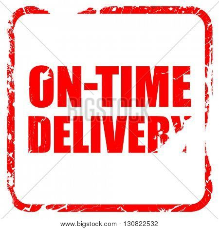 on-time delivery, red rubber stamp with grunge edges