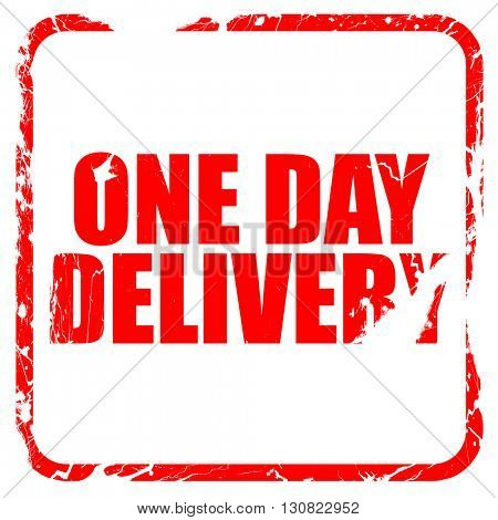 one day delivery, red rubber stamp with grunge edges
