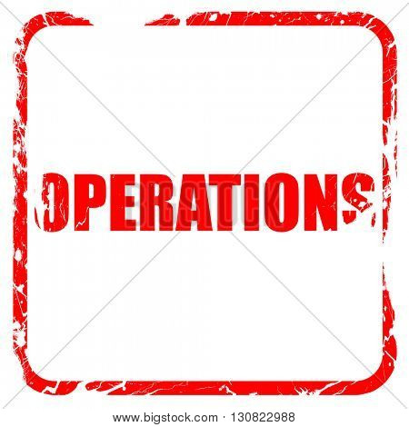 operations, red rubber stamp with grunge edges