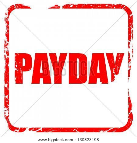 payday, red rubber stamp with grunge edges