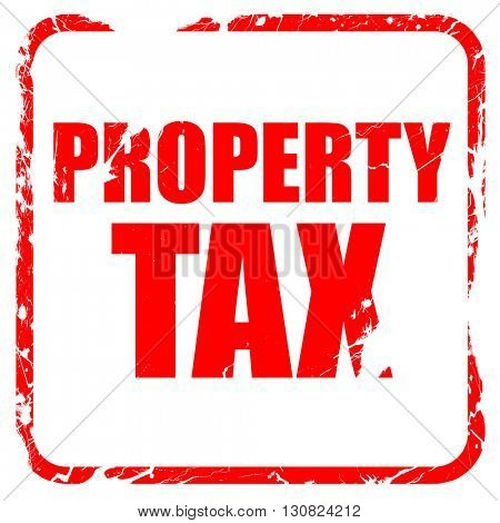 property tax, red rubber stamp with grunge edges