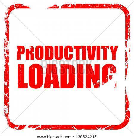 productivity loading, red rubber stamp with grunge edges