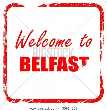 Welcome to belfast, red rubber stamp with grunge edges